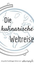 """Blogger Aktion """"Die kulinarische Weltreise"""" von @volkermampft"""